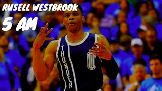 Russell Westbrook Mix 2017 - 5 AM