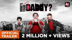 Who's Your Daddy | Official Trailer | Harsh Beniwal | Rahul Dev  | ALTBalaji