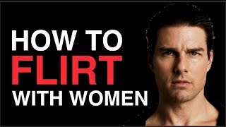How To Flirt With A Girl [For Men]