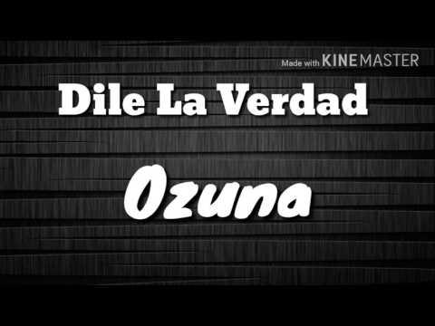 Ozuna - Dile La Verdad (LETRA)