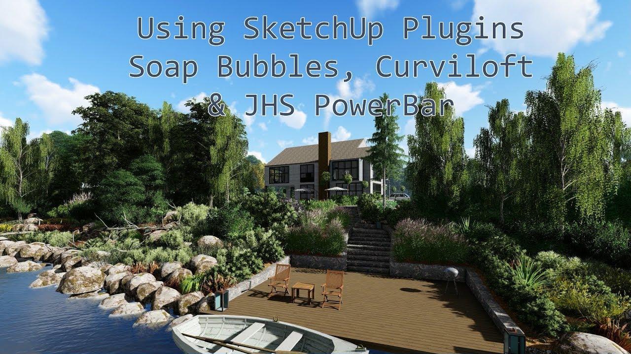 Using SketchUp Plugins | Soap Bubbles, Curviloft & JHS PowerBar