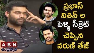Varun Tej About Prabhas And Nithin Marriage | Tholi Prema Movie Team Interview | ABN
