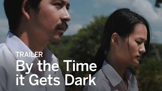 BY THE TIME IT GETS DARK Trailer | Festival 2016