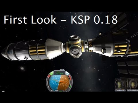 Kerbal Space Program - First Look at version 0.18 - Part I ...