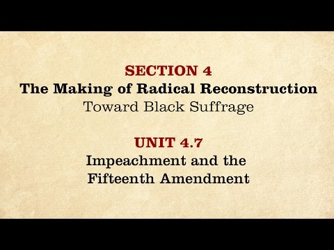 MOOC | Impeachment and the Fifteenth Amendment | The Civil War and Reconstruction, 1865-1890 | 3.4.7