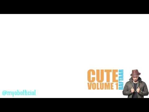 Cute volume 1 with lyrics #RAFTAAR || @myobofficial
