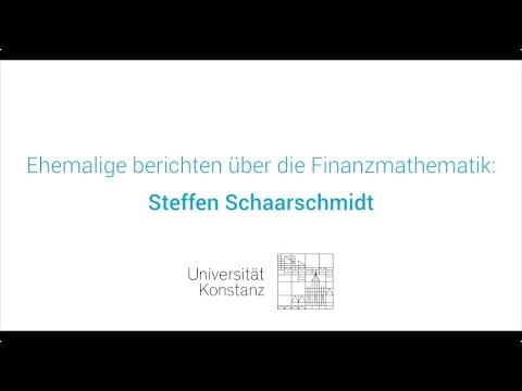Finanzmathematik: Ehemalige Studierende berichten - Steffen Schaarschmidt
