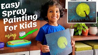 Easy Spray Painting for Kids | Spray Painting using Toothbrush | DIY Painting Ideas for Beginners