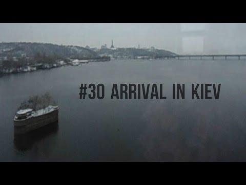 #30 Arrival in Kiev