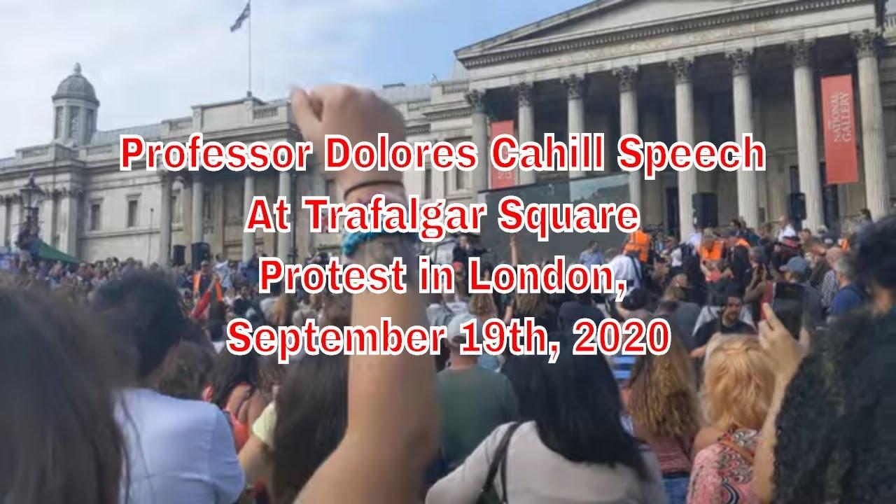 Professor Dolores Cahill Speaks At Trafalgar Square Protest - London September 19th, 2020