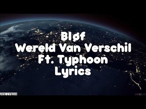 BLØF - Wereld Van Verschil ft. Typhoon (JBX Lyrics)