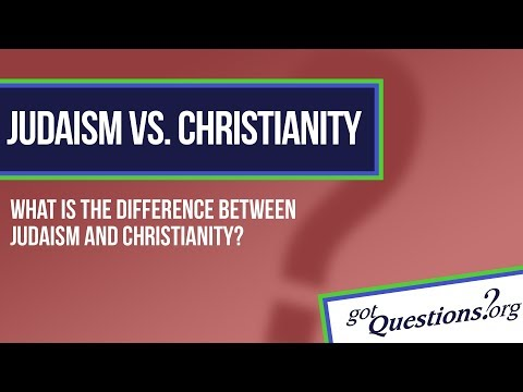 What is the difference between Christianity and Judaism