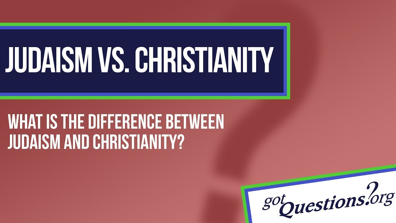 difference between judaism and christianity The differences between christianity and judaism prepared by jews for judaism2 another factor that contributed to the writing of this essay is the need to respond to.