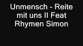 Unmensch - Reite mit uns II Feat Rhymen Simon