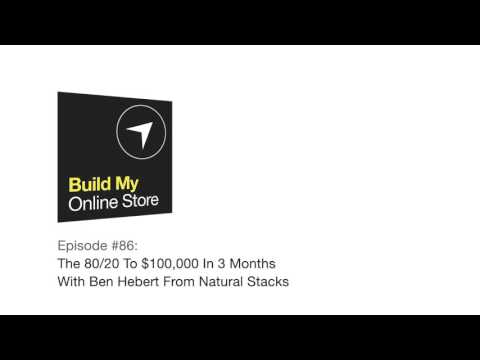 #86: The 80/20 To $100,000 In 3 Months With Ben Hebert From Natural Stacks