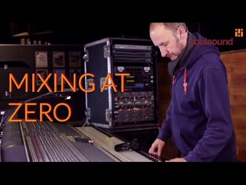 Mixing Front Of House: Mixing at Zero