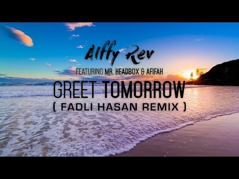 Alffy Rev - Greet Tomorrow (Fadli Hasan REMIX) | (Karaoke Instrumental - No Vocal) (Lyric Video)