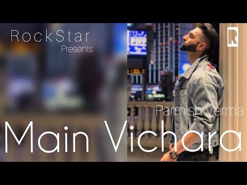 Main Vichara   Armaan Bedil    R o c k S t a r Presents    Official Video Parmish Verma