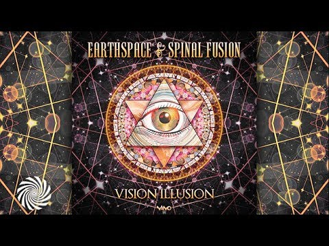 Earthspace & Spinal Fusion - Vision Illusion