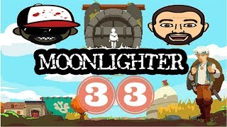 The Crazy Town Plays: Moonlighter ep 33. Politics