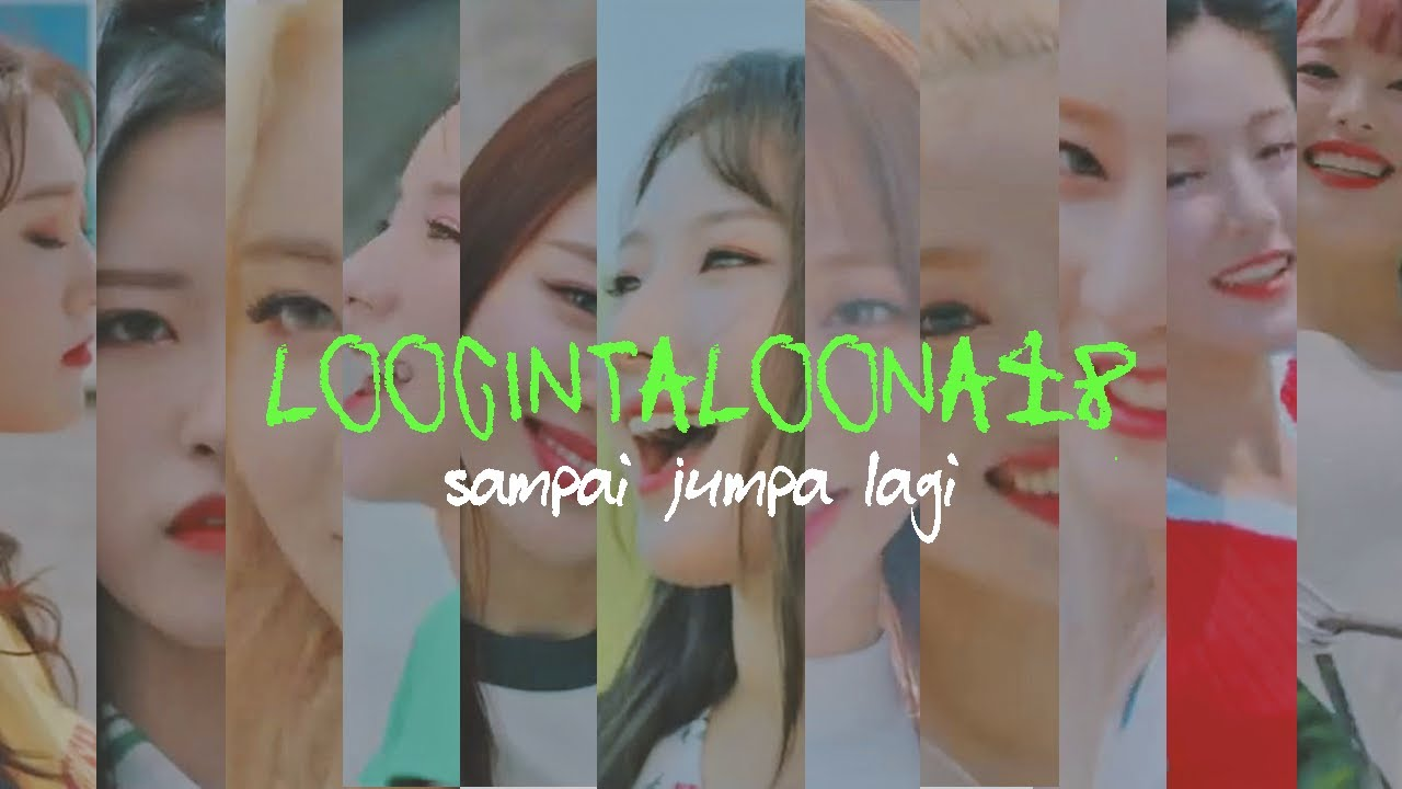 LOOCINTALOONA48 - 🌞 sampai juga lagi 🌞| (HI HIGH) parodi kpop indo
