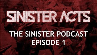 The Sinister Podcast | Ep1