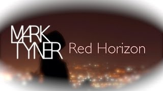 Mark Tyner - Red Horizon