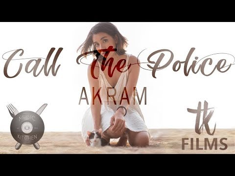 MUSIC KITCHEN & AKRAM - Call The Police