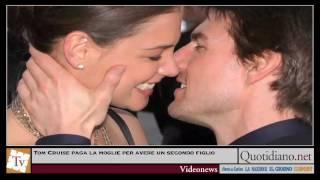 Tom Cruise paga la moglie per avere un secondo figlio
