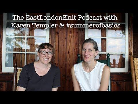 Episode 6 Karen Templer and #summerofbasics East London Knit Podcast