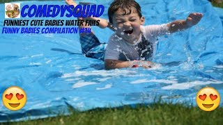 Best Funny babies compilation #14-Funniest cute babies water fails videos