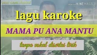 Download karoke lagu ambon, MAMA PU ANA MANTU,