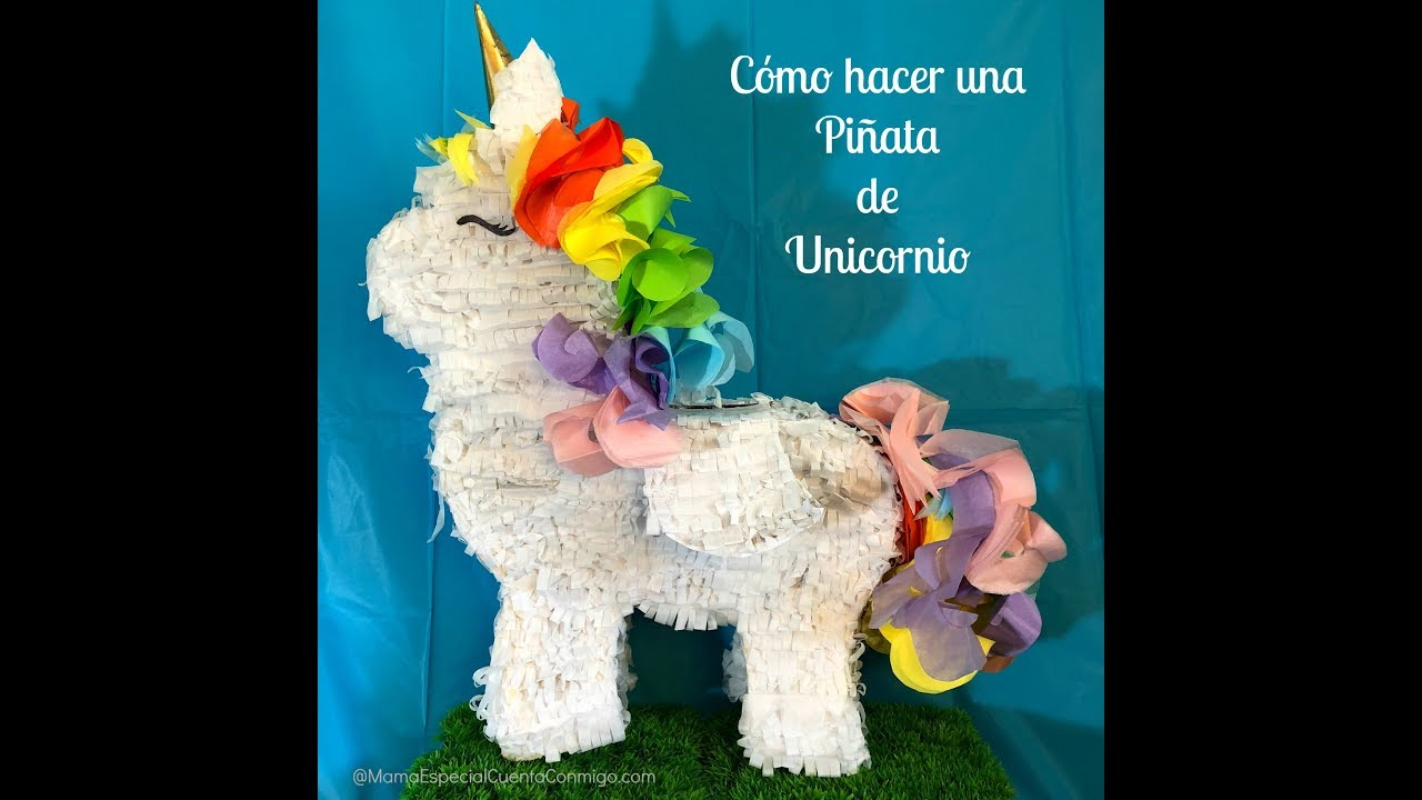 Cómo Hacer Una Piñata De Unicornio Mama Especial Cuenta