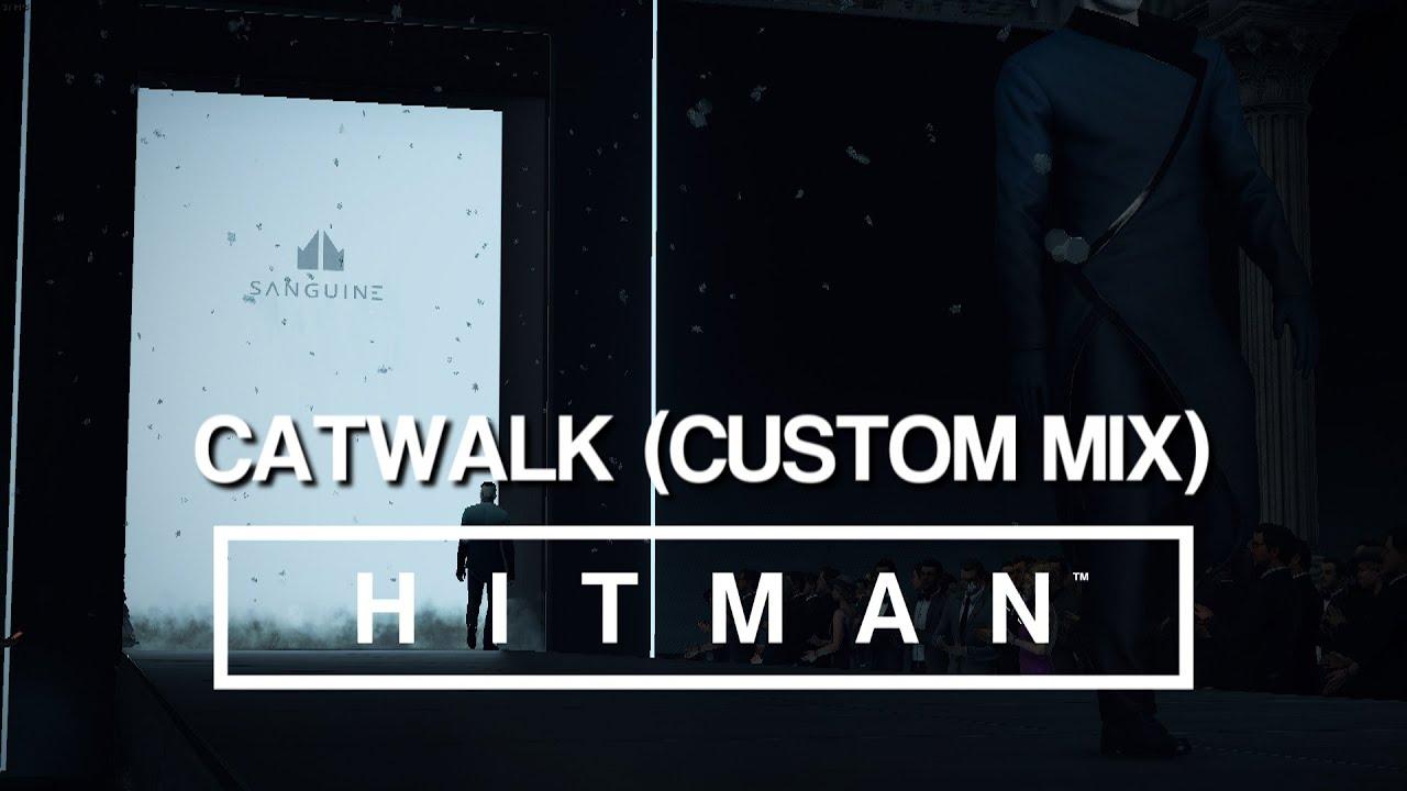 Download HITMAN Soundtrack - Paris Catwalk (Custom Mix)