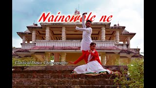 Nainowale Ne | Dance Choreography | classical | Full Video Song | Padmaavat |