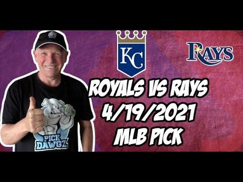 Kansas City Royals vs Tampa Bay Rays 4/19/21 MLB Pick and Prediction MLB Tips Betting Pick