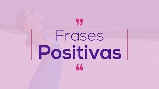 Frases positivas para 2018 - Mensagem de positividade