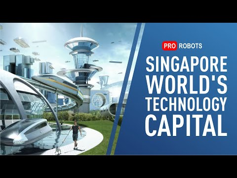 Singapore: smartest city in the world. Robots and technology of the future today.