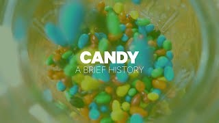 Candy: A Brief History