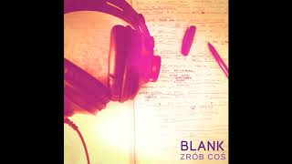 blank - Zrób coś (prod. blank)