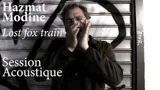#818 Hazmat Modine - Lost fox train (Session Acoustique)