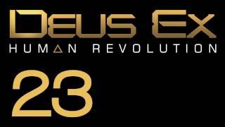 Прохождение Deus Ex: Human Revolution (с живым комментом) Ч. 23