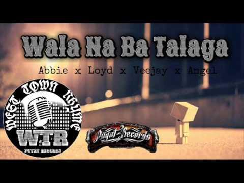 Wala Na Ba Talaga - Abbie x Loyd x Veejay x Angel (WEST TOWN RHYME)