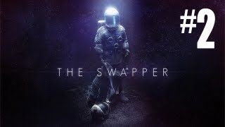 The Swapper - Gameplay Walkthrough Part 2 - A STRANGER?! (PC Gameplay HD)