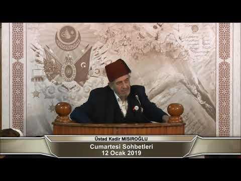 Üstad Kadir Mısıroğlu ile Cumartesi Sohbetleri (12.01.2019)