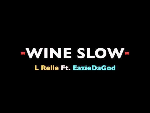 Wine Slow - EazieDaGod