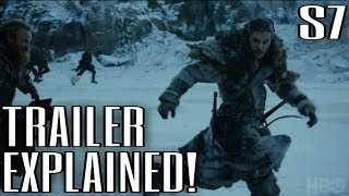 Official Season 7 Trailer Explained - Game of Thrones Season 7 Trailer Breakdown w Spoilers