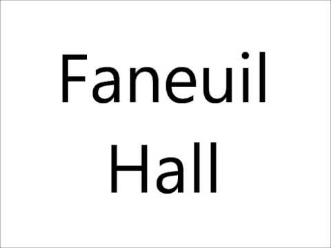 How to Pronounce Faneuil Hall