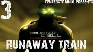 Splinter Cell - Pandora Tomorrow - Stealth Walkthrough - Part 3 - Runaway Train