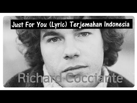 Download JUST FOR YOU (LYRIC) RICHARD COCCIANTE TERJEMAHAN INDONESIA